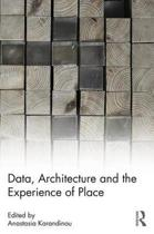 Data, Architecture and the Experience of Place
