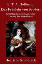 Das Fraulein Von Scuderi (Grossdruck)