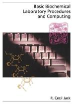 Basic Biochemical Laboratory Procedures and Computing