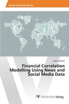 Financial Correlation Modelling Using News and Social Media Data