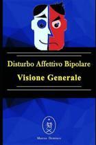 Disturbo Affettivo Bipolare - Visione Generale