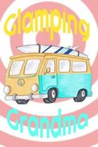 Glamping Grandma: RV Travel Camping Notebook for Seniors Retired Road Trip Vacation 6 x 9 in. 118 pages