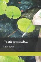 With gratitude... A daily journal