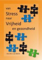 Van Stress naar Vrijheid en Gezondheid