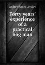 Forty Years' Experience of a Practical Hog Man