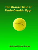 The Strange Case of Uncle Gerald's Eggs