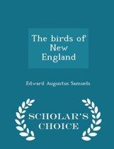 The Birds of New England - Scholar's Choice Edition