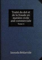 Traite Du Dol Et de La Fraude En Matiere Civile and Commerciale Tome 4