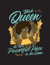 Black Queen The Most Powerful Piece In The Game