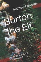 Burton the Elf: Burton and the Dinosaur