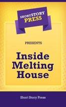 Inside Melting House