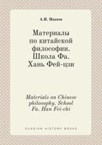 Materials on Chinese Philosophy. School Fa. Han Fei-Chi