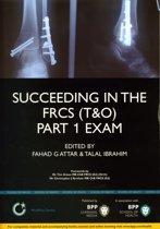 Succeeding in the FRCS (T&O) Part 1 Exam