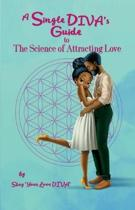 The Single D.I.V.A's Guide to the Science of Attracting Love