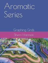 Aromatic Series: Graphing Grids