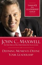 Defining Moments Define Your Leadership
