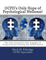 Ocpd's Only Hope of Psychological Wellness!