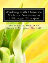 Working with Domestic Violence Survivors as a Massage Therapist