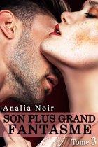 Son Plus Grand Fantasme (Livre 3)