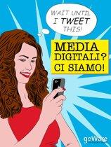 Media digitali? Ci siamo!