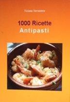 1000 ricette Antipasti