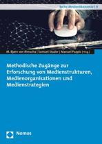 Methodische Zugange Zur Erforschung Von Medienstrukturen, Medienorganisationen Und Medienstrategien