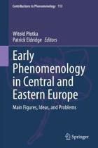 Early Phenomenology in Central and Eastern Europe: Main Figures, Ideas, and Problems