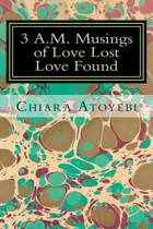 3 A.M. Musings of Love Lost Love Found