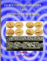 Our Common History and Techanical Society