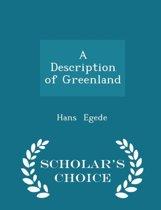 A Description of Greenland - Scholar's Choice Edition