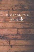 Journal For Friends: Friends Journal / Notebook / Diary for Birthday Gift or Christmas with Wood Theme