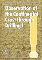 Observation of the Continental Crust through Drilling I