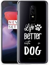 OnePlus 6 Hoesje Life Is Better With a Dog - wit