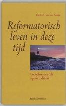Reformatorisch Leven In Deze Tijd