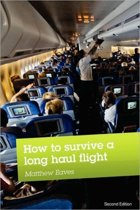 How to Survive a Long Haul Flight, Second Edition