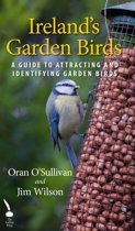Ireland's Garden Birds: A Guide to Attracting and Identifying Garden Birds
