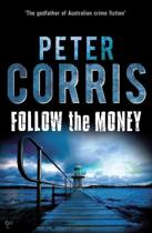 Follow the Money: A Cliff Hardy novel