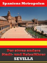 Sevilla - Der etwas andere Stadt- und Reiseführer - Mit Reise - Wörterbuch Deutsch-Spanisch