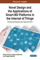 Novel Design and the Applications of Smart-M3 Platforms in the Internet of Things
