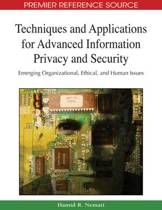 Techniques and Applications for Advanced Information Privacy and Security