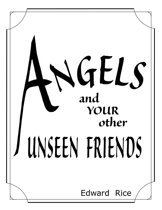 Angels and Your other Unseen Friends