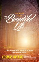 Secrets For The Beautiful Life