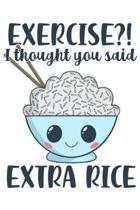 Exercise? I Thought You Said Extra Rice