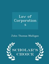 Law of Corporations - Scholar's Choice Edition