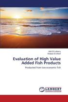 Evaluation of High Value Added Fish Products
