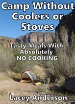 Camp Without Coolers or Stoves