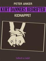 Kurt Danners bedrifter: Kidnappet
