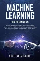 Machine Learning For Beginners: Machine Learning Basics for Absolute Beginners. Learn What ML Is and Why It Matters.Notes on Artificial Intelligence a
