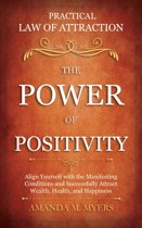 Practical Law of Attraction | The Power of Positivity