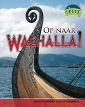 Op naar walhalla!